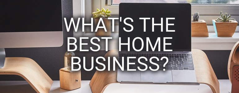 best business to start at home