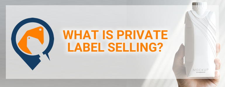 Private label selling
